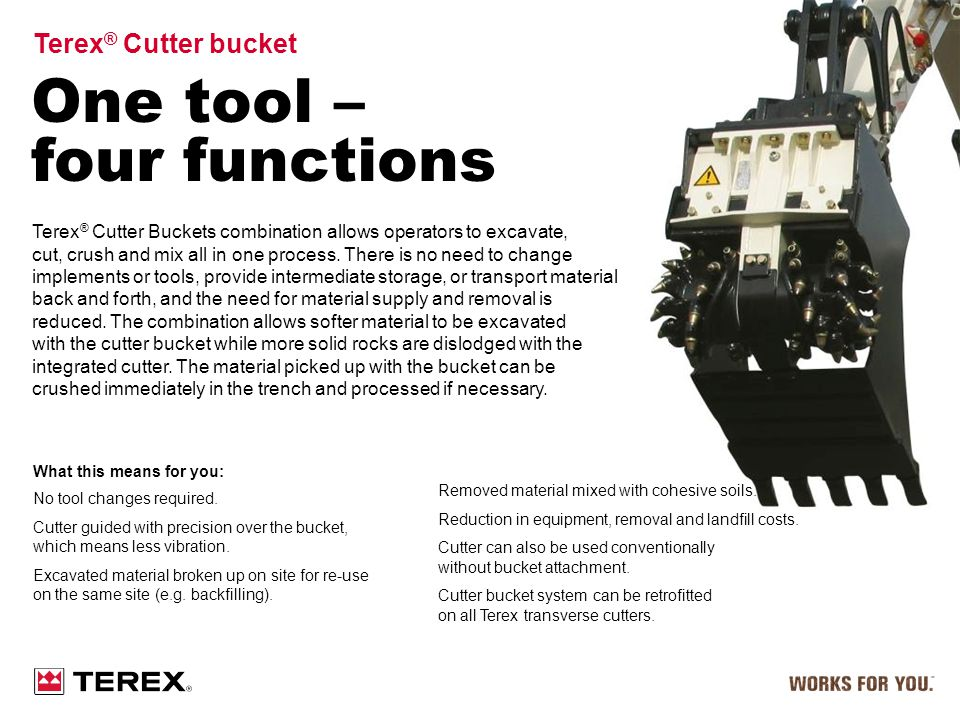 One tool – four functions Terex® Cutter bucket