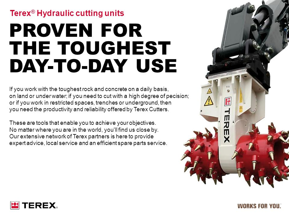 Proven for the toughest day-to-day use Terex® Hydraulic cutting units