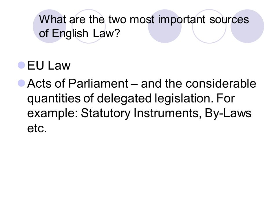 What are the two most important sources of English Law