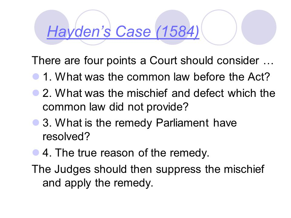 Hayden's Case (1584) There are four points a Court should consider …