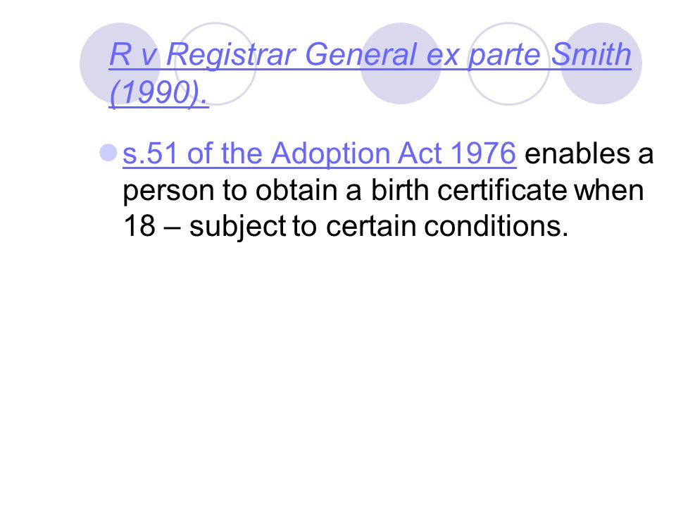 R v Registrar General ex parte Smith (1990).