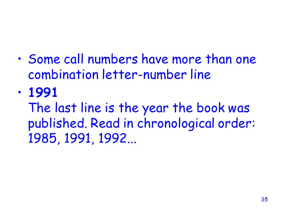 Some call numbers have more than one combination letter-number line