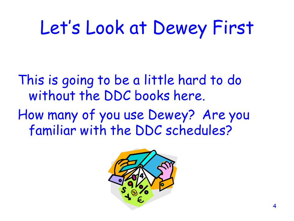 Let's Look at Dewey First