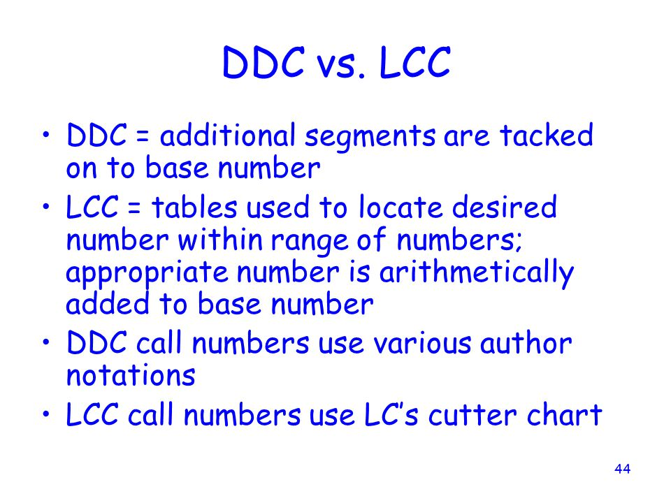 DDC vs. LCC DDC = additional segments are tacked on to base number
