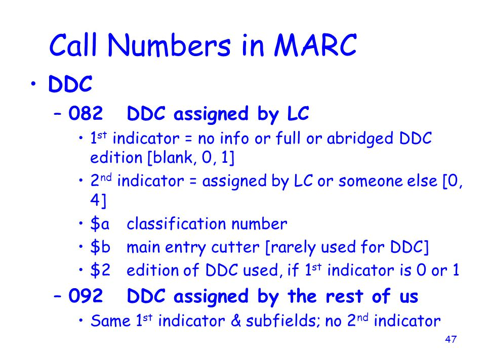 Call Numbers in MARC DDC 082 DDC assigned by LC