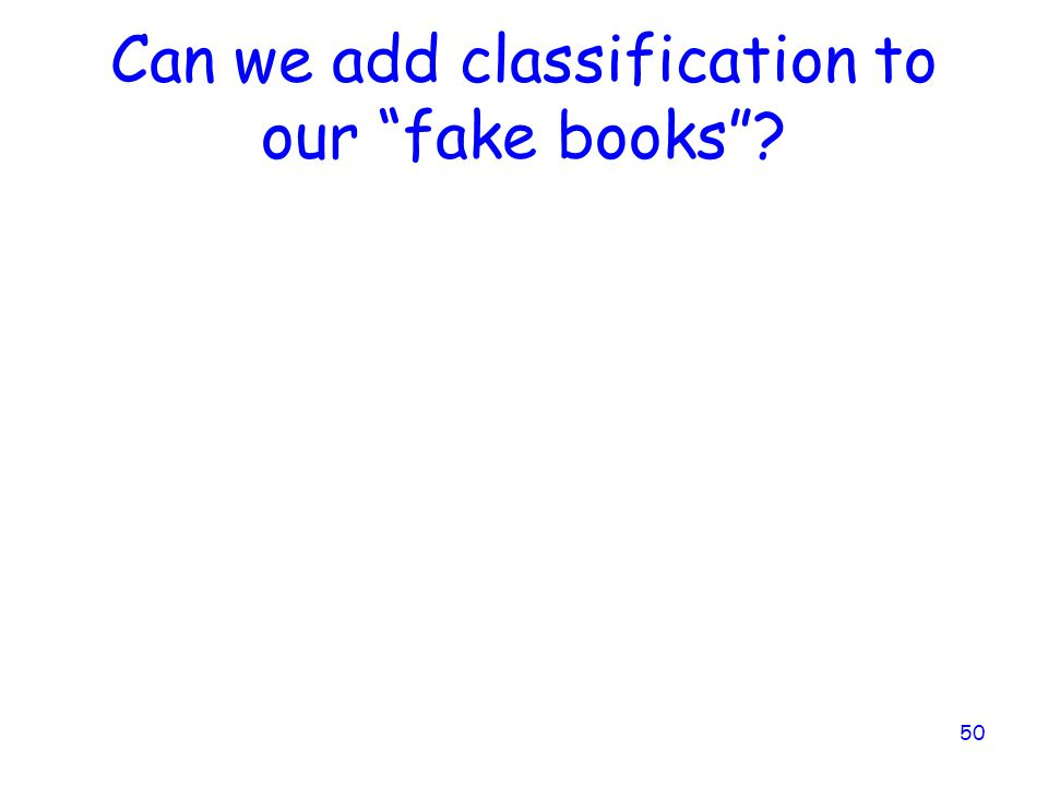 Can we add classification to our fake books