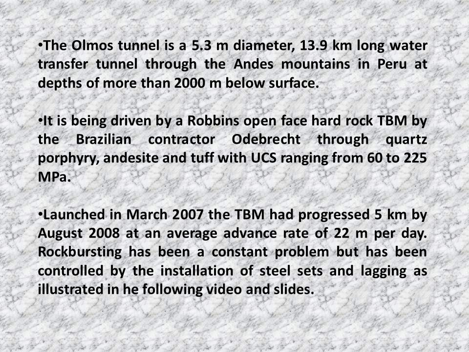 The Olmos tunnel is a 5. 3 m diameter, 13