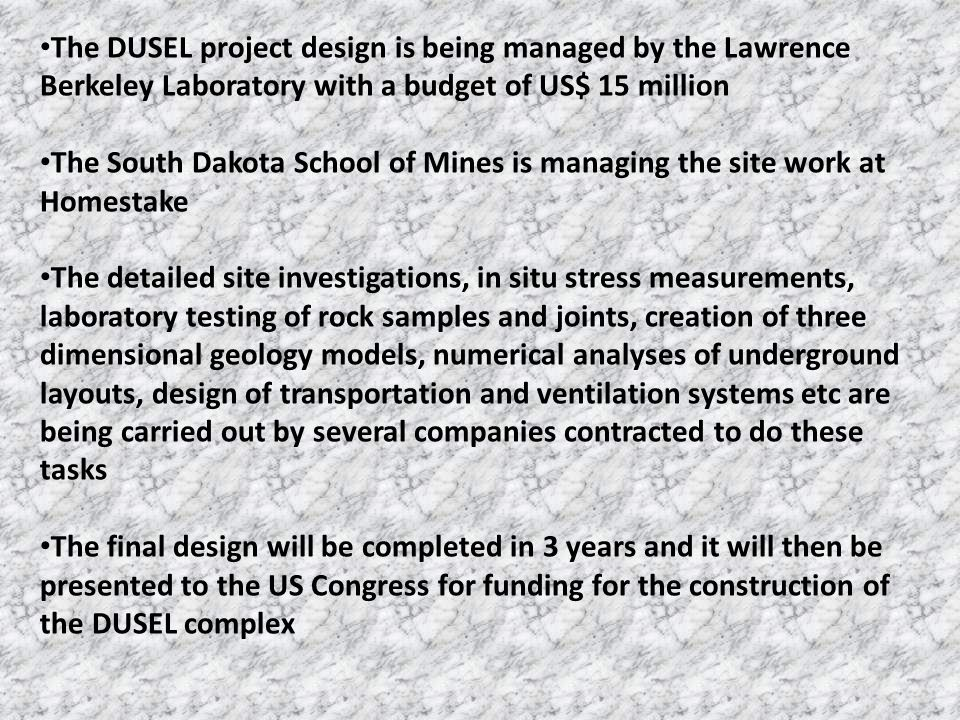 The DUSEL project design is being managed by the Lawrence Berkeley Laboratory with a budget of US$ 15 million