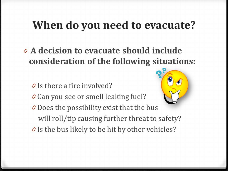 When do you need to evacuate