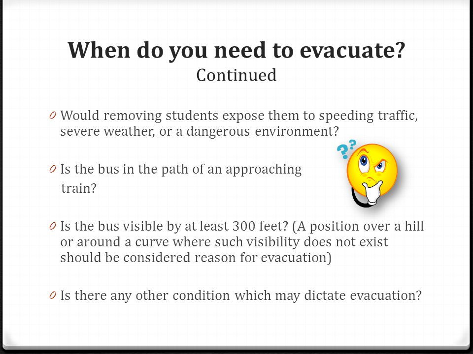 When do you need to evacuate Continued