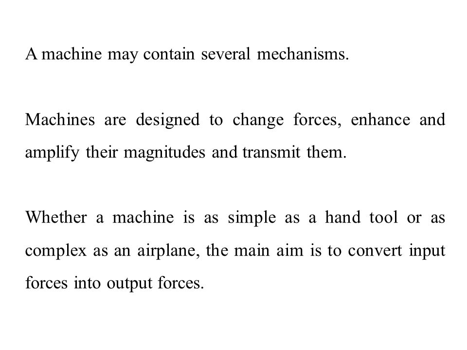 A machine may contain several mechanisms.