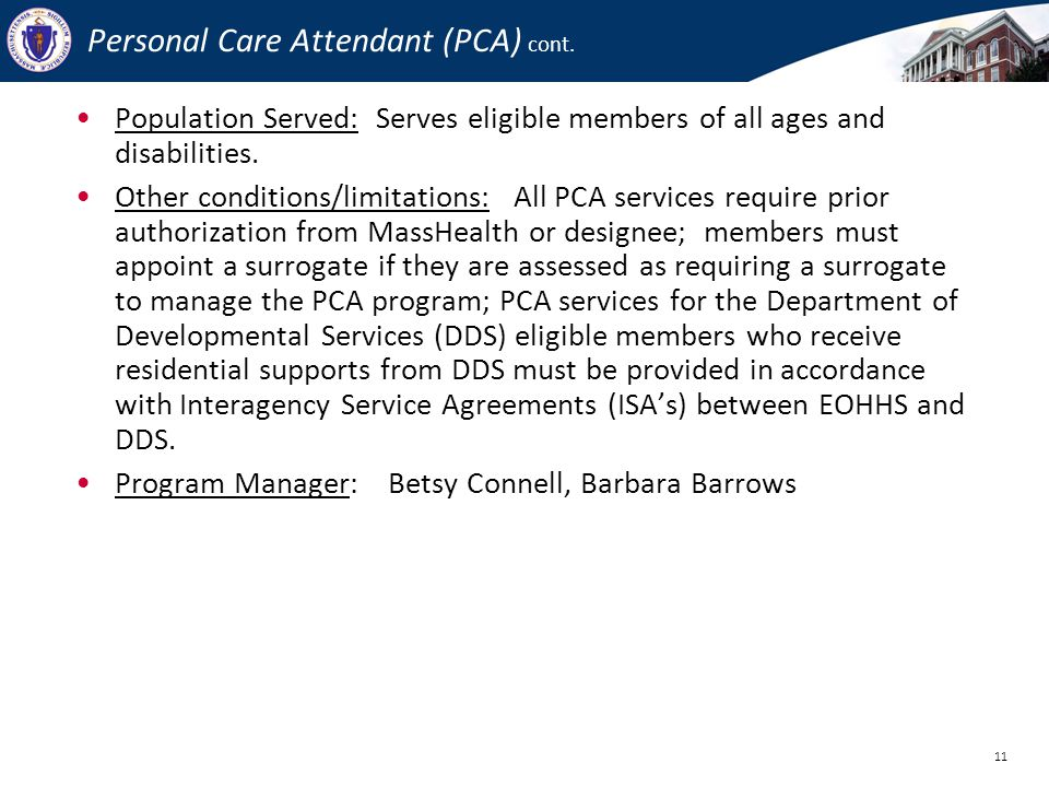 Personal Care Attendant (PCA) cont.