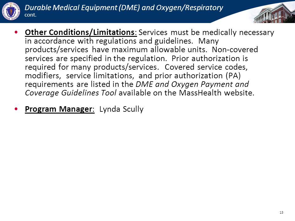 Durable Medical Equipment (DME) and Oxygen/Respiratory cont.