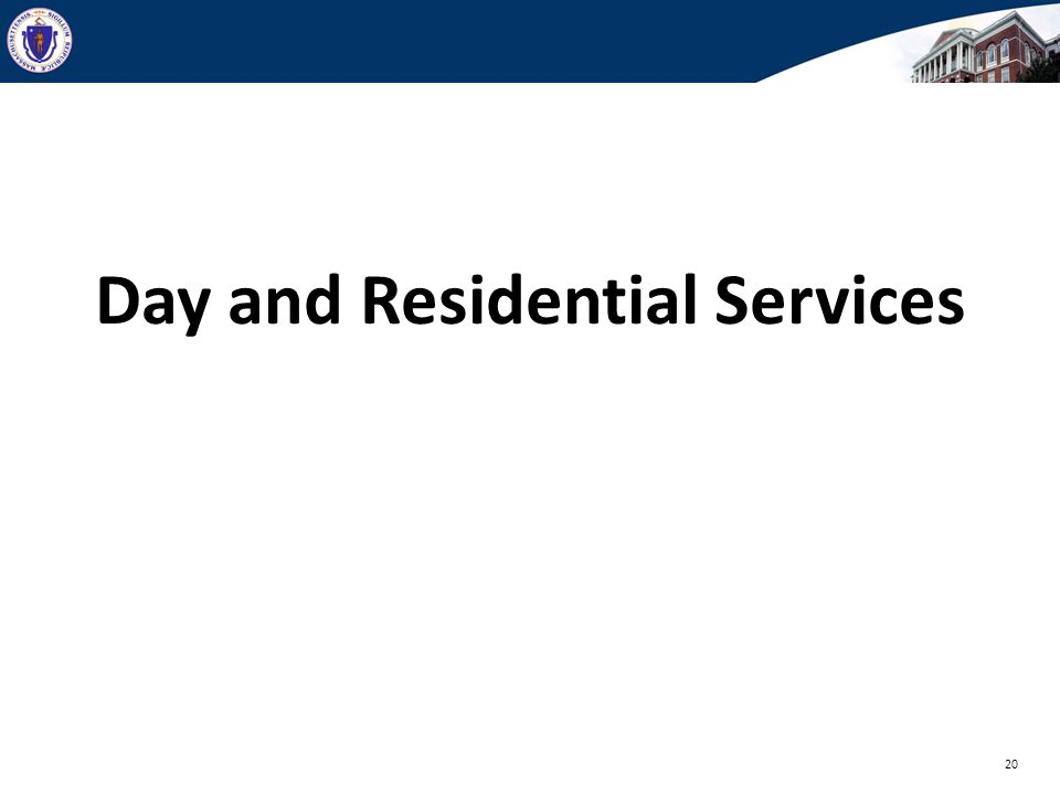 Day and Residential Services