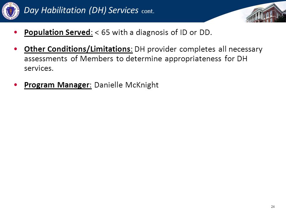Day Habilitation (DH) Services cont.