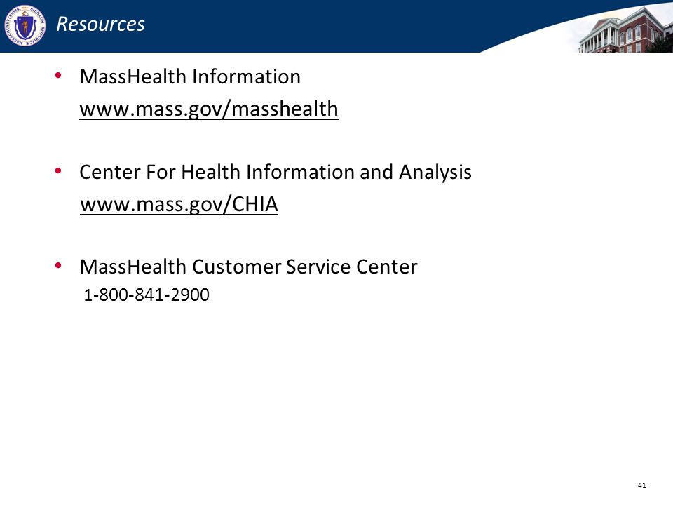 www.mass.gov/masshealth www.mass.gov/CHIA Resources
