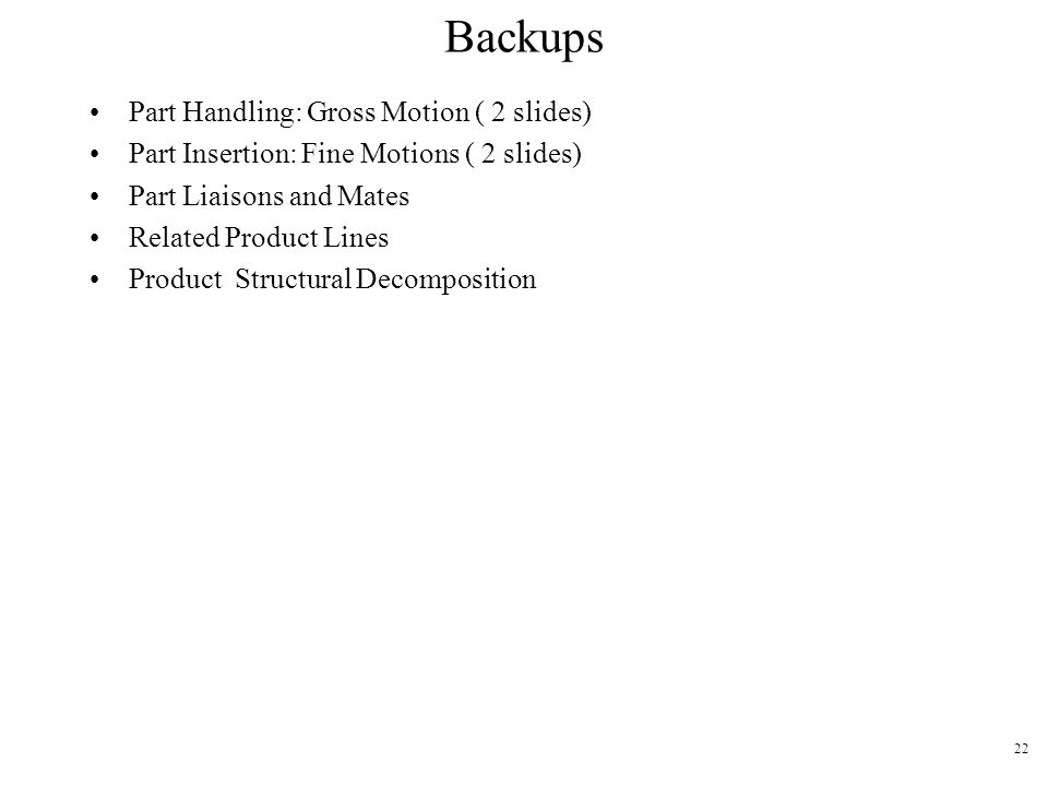 Backups Part Handling: Gross Motion ( 2 slides)