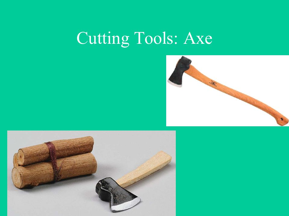 Cutting Tools: Axe