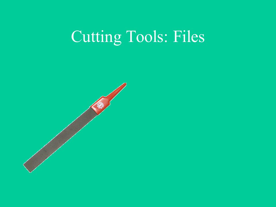 Cutting Tools: Files