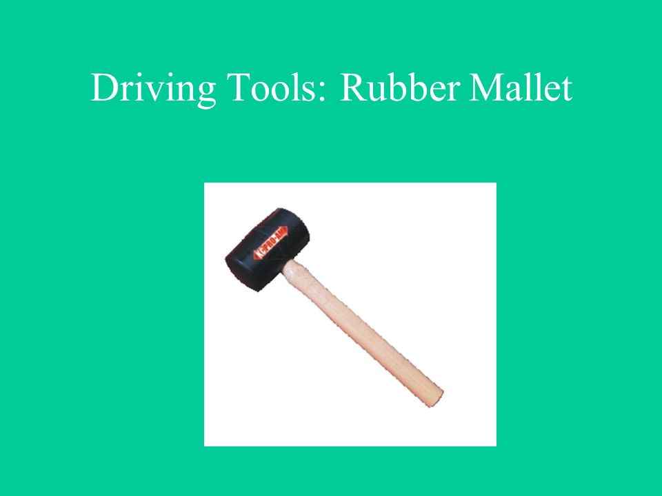 Driving Tools: Rubber Mallet