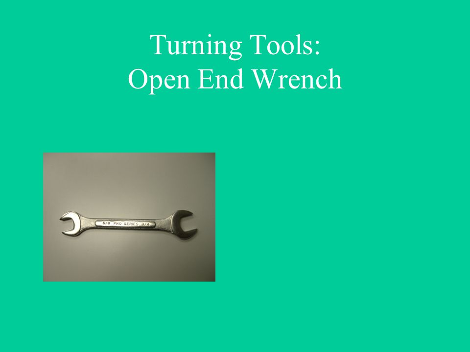 Turning Tools: Open End Wrench