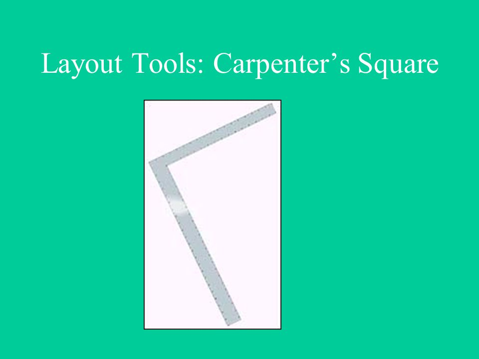 Layout Tools: Carpenter's Square