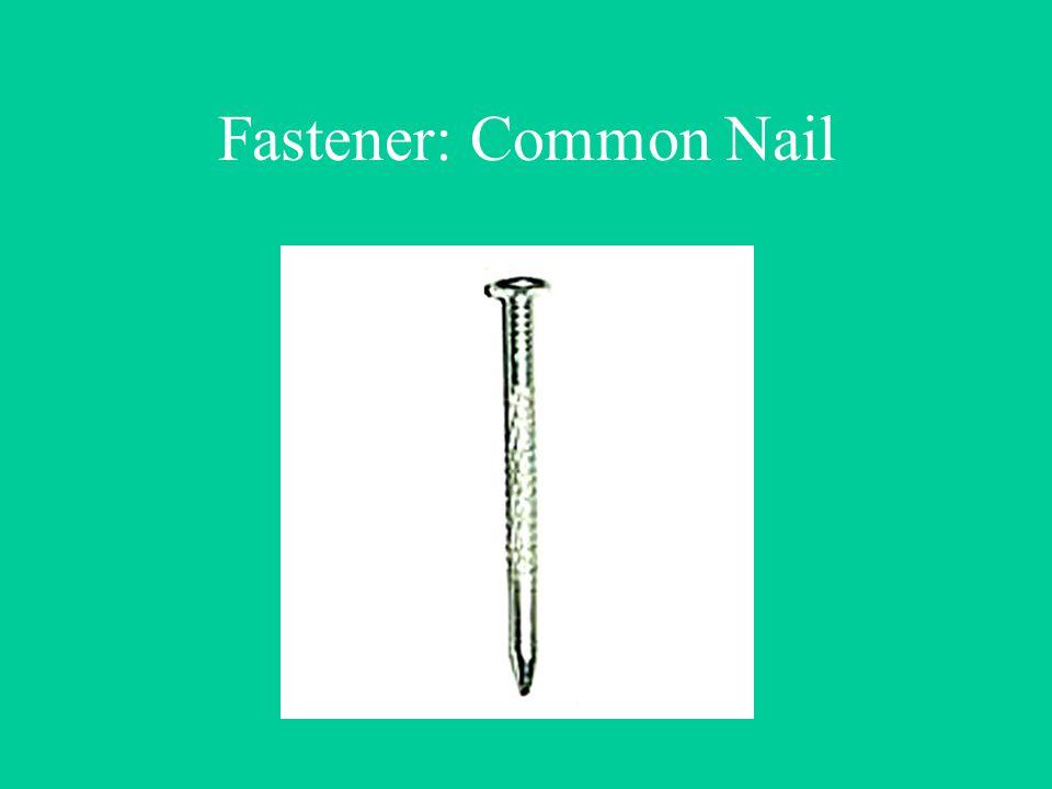 Fastener: Common Nail