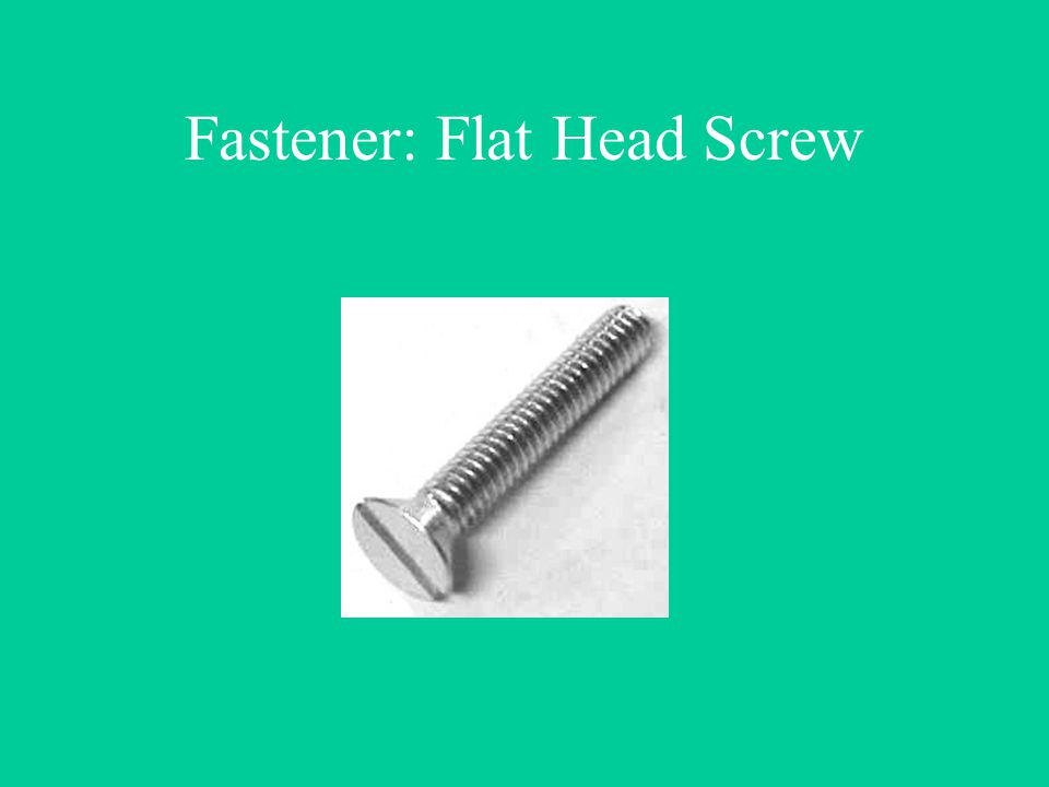 Fastener: Flat Head Screw