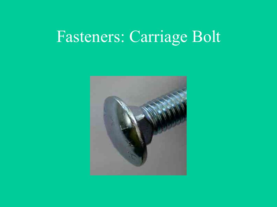 Fasteners: Carriage Bolt
