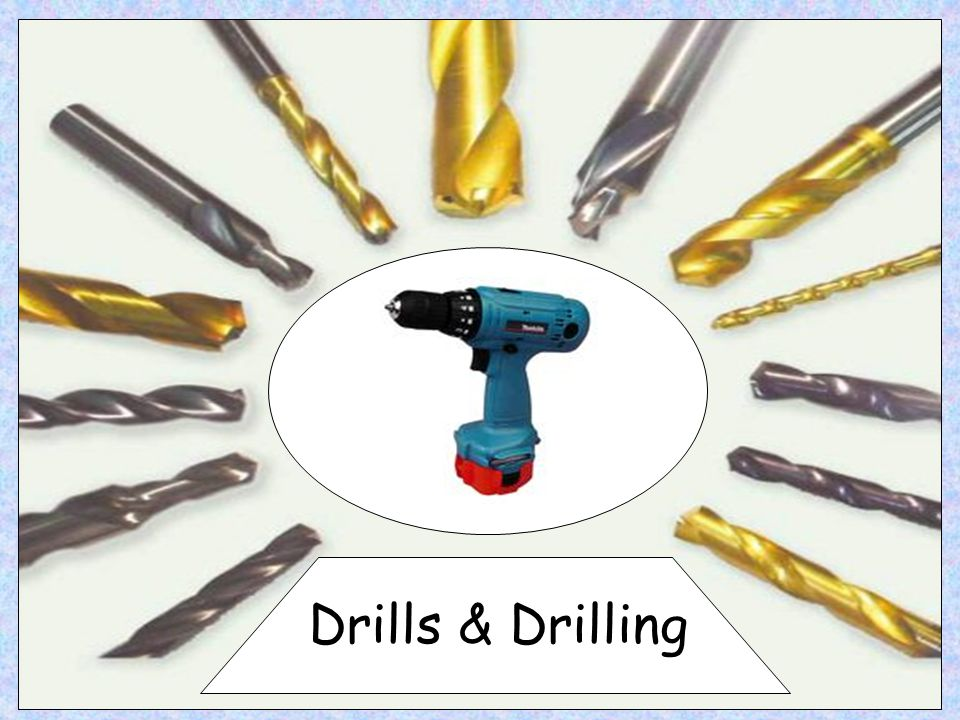 Drills & Drilling Drills & Drilling