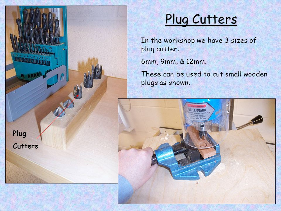 Plug Cutters In the workshop we have 3 sizes of plug cutter.