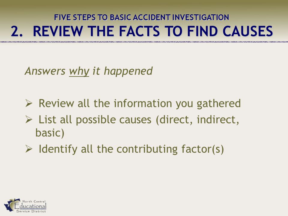 2. REVIEW THE FACTS TO FIND CAUSES