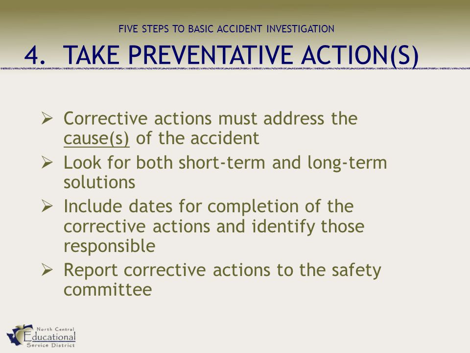 FIVE STEPS TO BASIC ACCIDENT INVESTIGATION 4