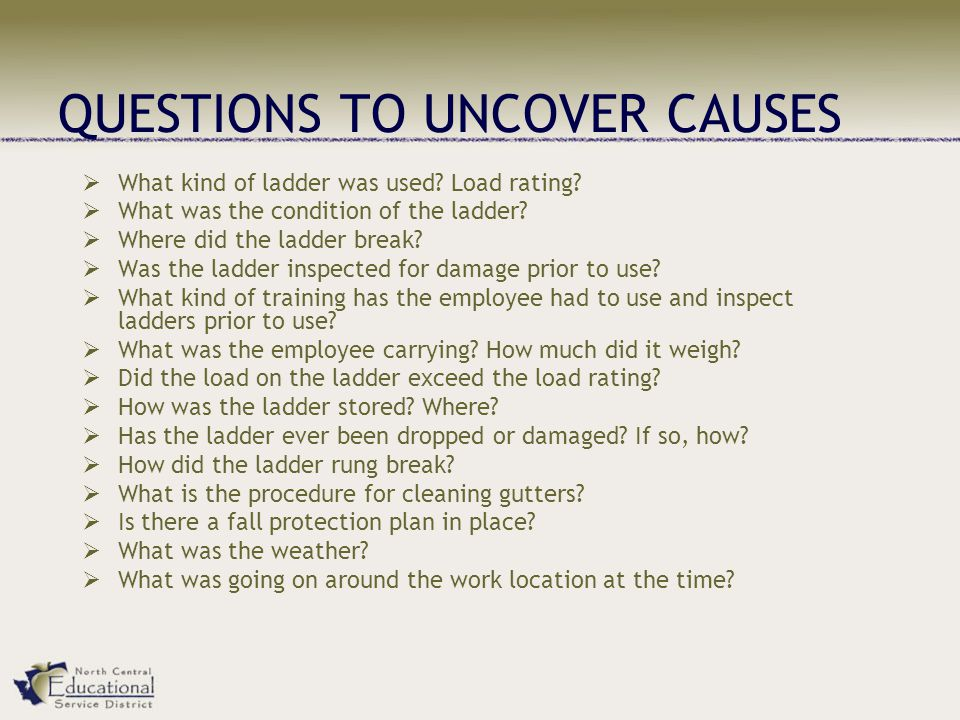 QUESTIONS TO UNCOVER CAUSES