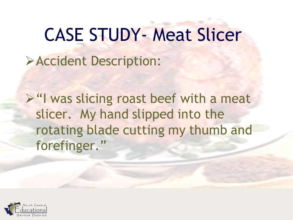 CASE STUDY- Meat Slicer