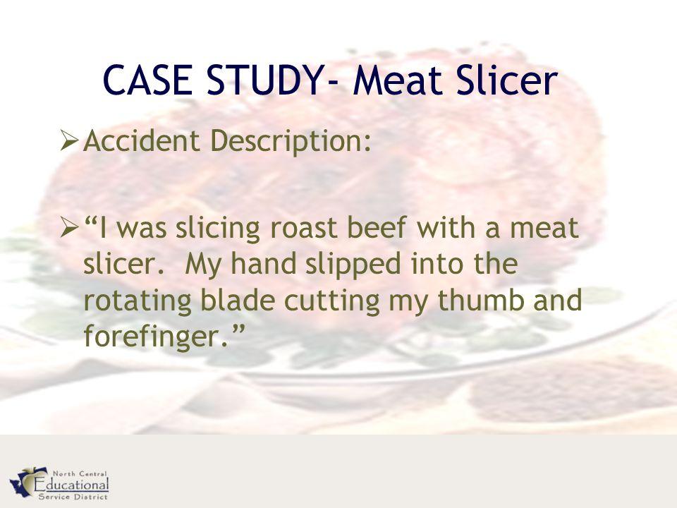 CASE STUDY- Meat Slicer
