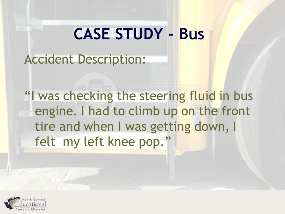 CASE STUDY - Bus Accident Description: