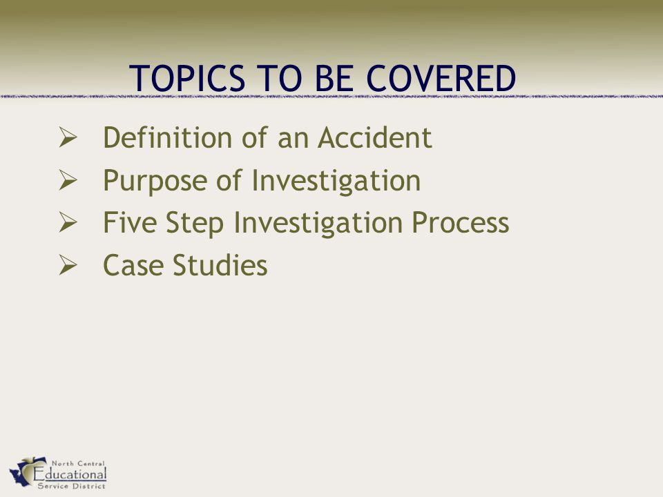 TOPICS TO BE COVERED Definition of an Accident