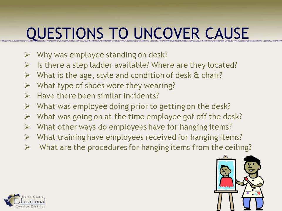 QUESTIONS TO UNCOVER CAUSE