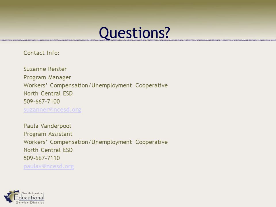 Questions Contact Info: Suzanne Reister. Program Manager. Workers' Compensation/Unemployment Cooperative.