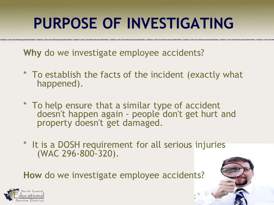 PURPOSE OF INVESTIGATING