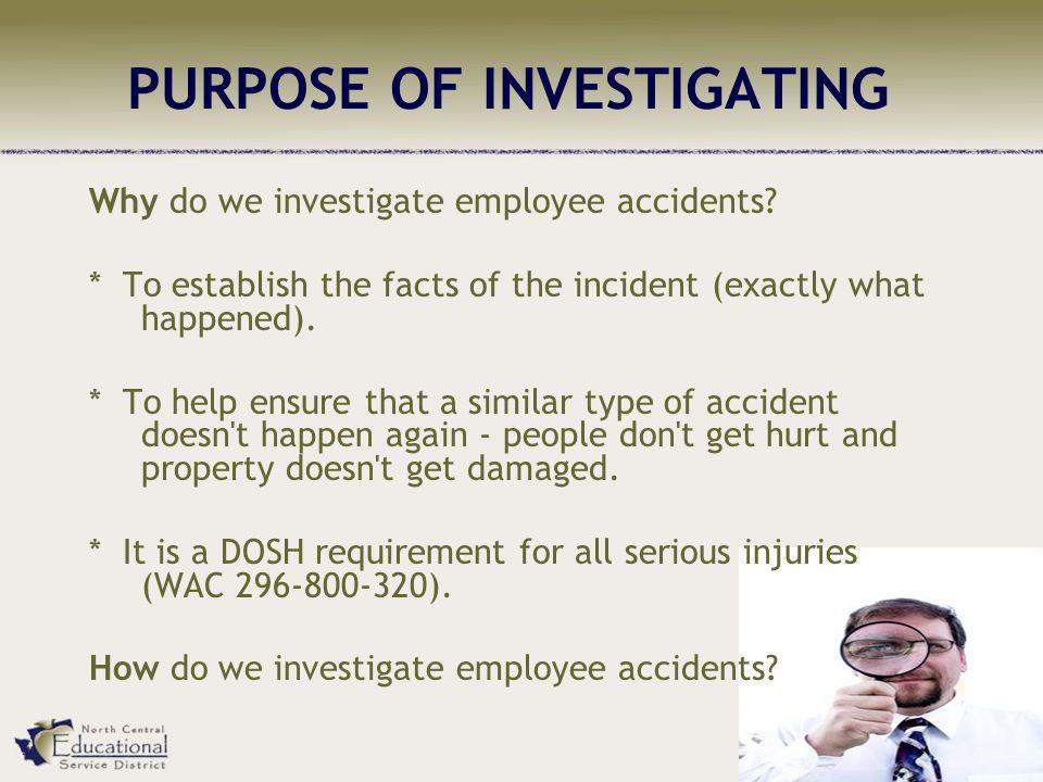 PURPOSE OF INVESTIGATING
