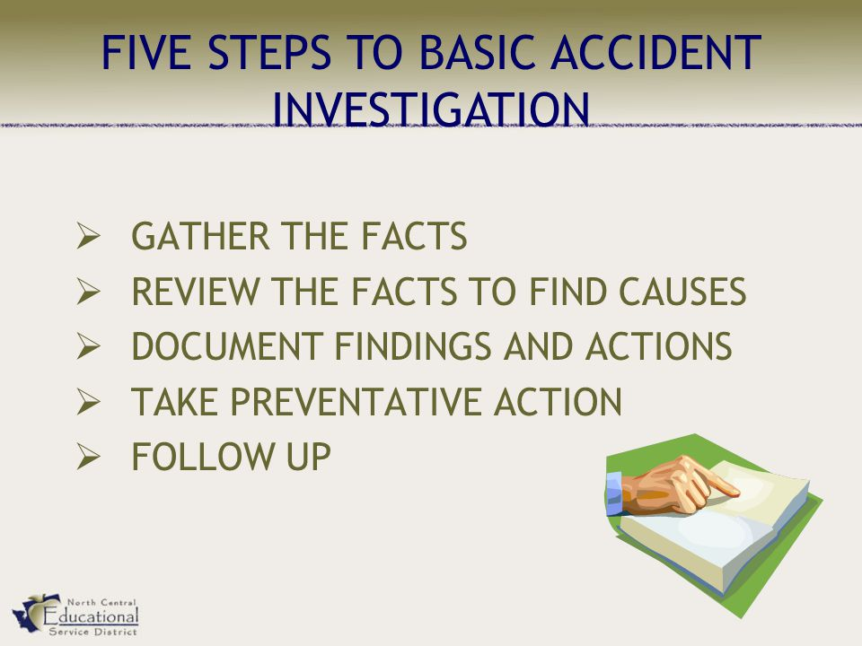 FIVE STEPS TO BASIC ACCIDENT INVESTIGATION