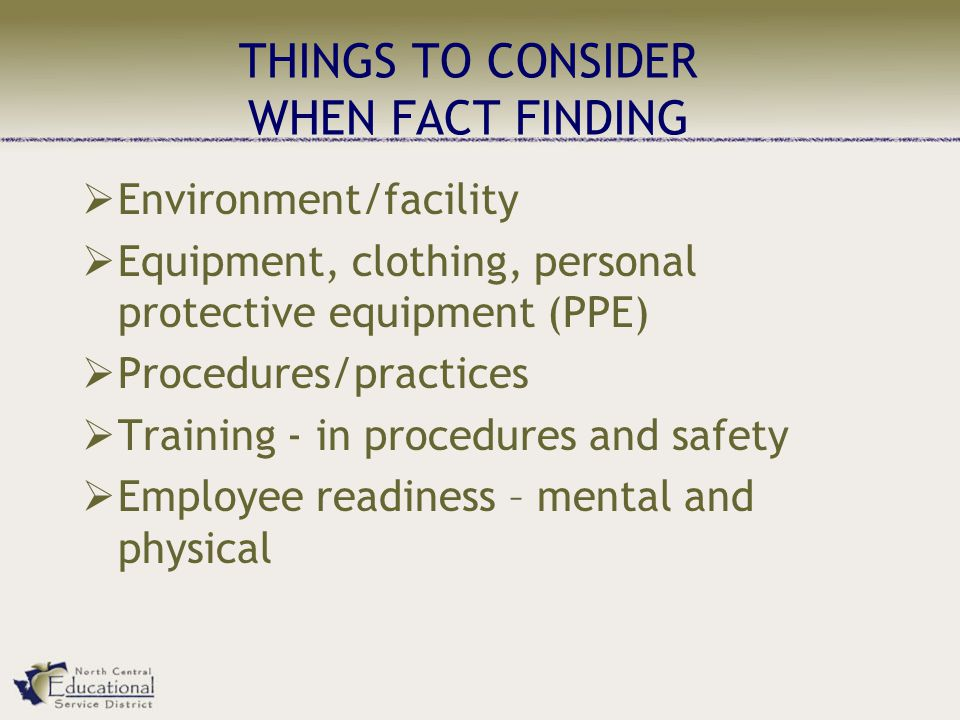 THINGS TO CONSIDER WHEN FACT FINDING