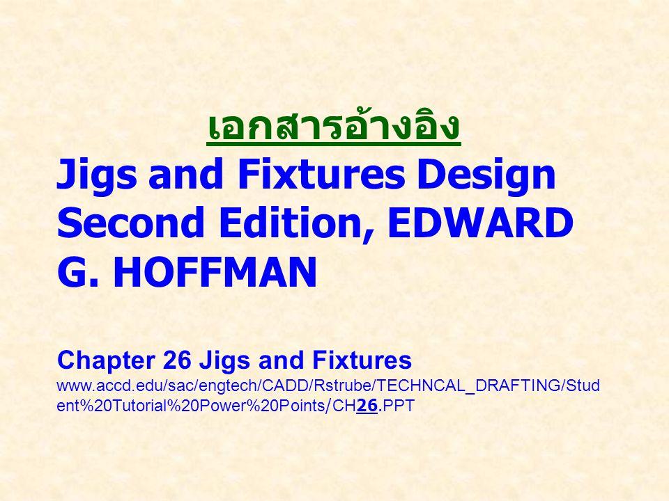 Jigs and Fixtures Design Second Edition, EDWARD G. HOFFMAN
