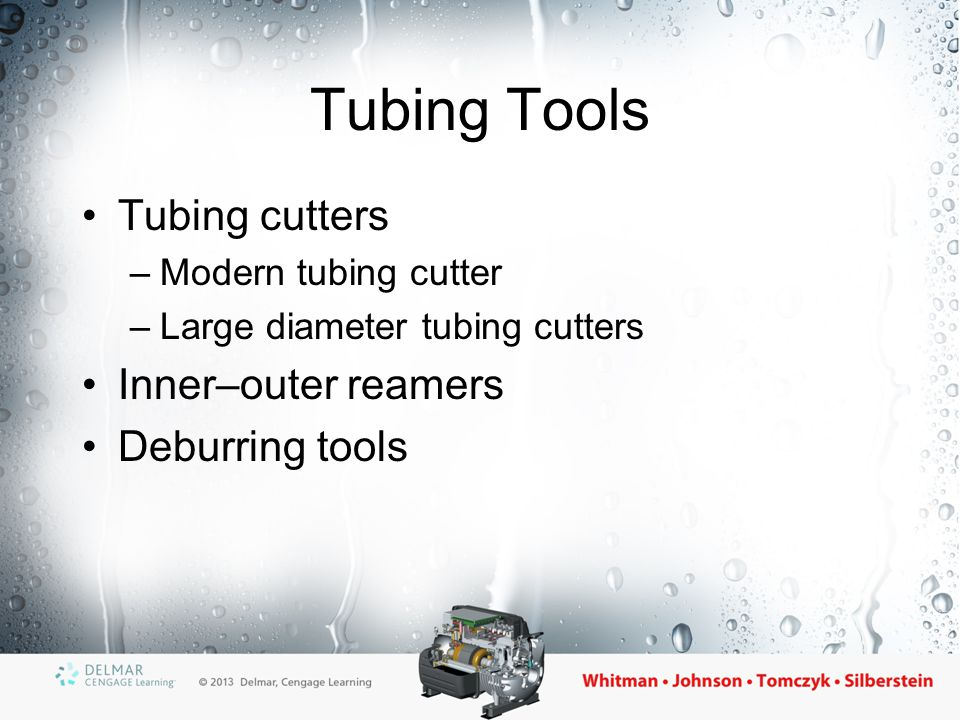 Tubing Tools Tubing cutters Inner–outer reamers Deburring tools