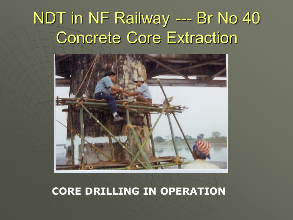 NDT in NF Railway --- Br No 40 Concrete Core Extraction