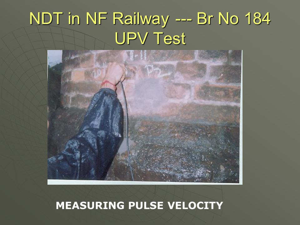 NDT in NF Railway --- Br No 184 UPV Test