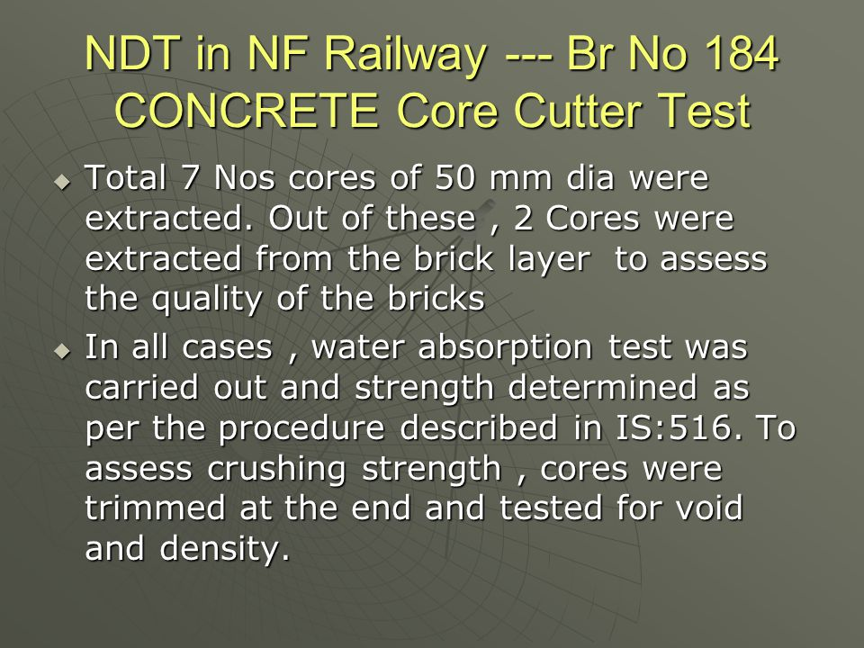 NDT in NF Railway --- Br No 184 CONCRETE Core Cutter Test