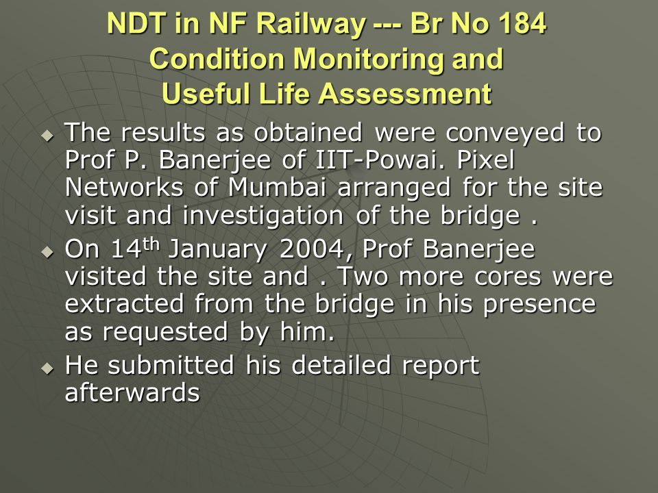 NDT in NF Railway --- Br No 184 Condition Monitoring and Useful Life Assessment